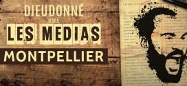 Dieudonné de retour à Montpellier pour un nouveau spectacle sur les médias